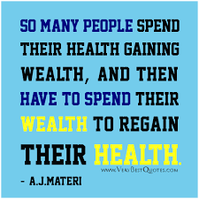 Health-quotes-spend-wealth-to-regain-health-quotes | Karico ...