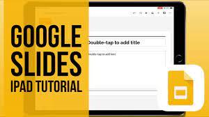 google slides for ipad tutorial 2019
