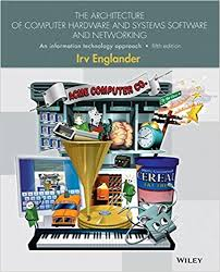 architecture of computer. the architecture of computer hardware systems software and networking an information technology approach 5th edition r