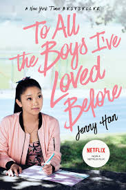 Netflix supports the digital advertising alliance. To All The Boys I Ve Loved Before Book By Jenny Han Official Publisher Page Simon Schuster