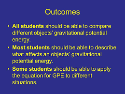 outcomes all students should be able to compare diffe objects gravitational potential energy