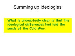 cold war essayessay writing origins of the cold war essay plan    ppt   summing up ideologies