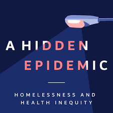 A Hidden Epidemic: Homelessness and Health Inequity