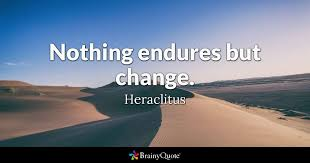 Heraclitus Quotes Mesmerizing Nothing Endures But Change Heraclitus BrainyQuote