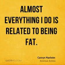 Fat Quotes - Page 1 | QuoteHD