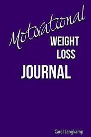 Motivational Weight Loss Journal A Journal To Record Weight