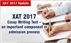 xat essay writing test an important component in admission xat 2017 essay writing test an important component in admission to xlri spjimr imt ximb attempt skilfully