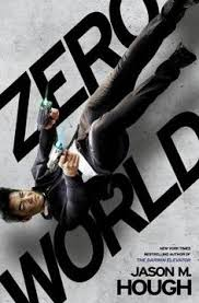 zero world by jason hough is an engrossing science fiction thriller