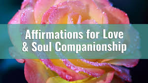 Affirmations for Love & Soul Companionship