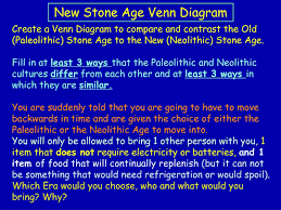 Neolithic And Paleolithic Venn Diagram Ppt The New Stone Age The Neolithic Era 6 000 To 12 000