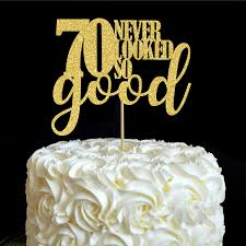 70 Never Looked So Good Cake Topper 70th Birthday Party Decorations