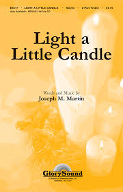 Light A Little Candle Joseph M Martin Light A Little Candle Unison Or 2 Part
