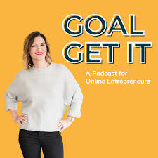 Goal Get It Podcast