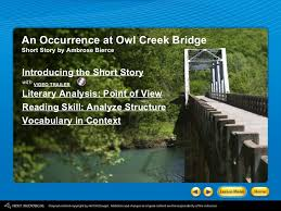 an occurrence at owl creek bridge an occurrence at owl creek bridge short story by ambrose bierce introducing the short story