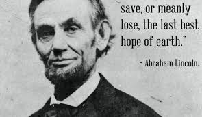 Abe Lincoln Quotes Awesome Famous Quotes Abraham Lincoln The Last Best Hope Of Earth Wolf