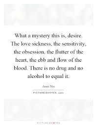 Love Obsession Quotes Adorable What A Mystery This Is Desire The Love Sickness The Picture