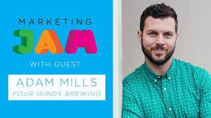 Marketing Jam - Adam Mills (Four Winds Brewing) - YouTube