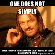one does not simply drive through the eisenhower locks tunnel ... via Relatably.com