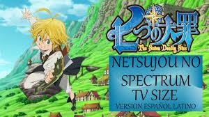 Nanatsu No Taizai Opening-Netsujou no Spectrum-Cover Español Latino (Male  Version) - YouTube