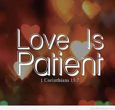 Love Is Patient Quote Stunning Love Is Patient Background Quote