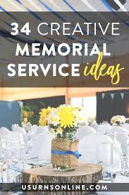 ideas for the memorial service funeral or reception