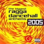 Biggest Ragga Dancehall Anthems 2005