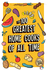 The 100 Greatest Home Cooks of All Time | Epicurious.com