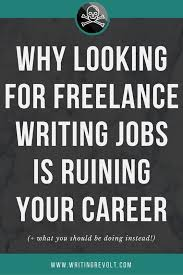 best writing jobs for beginners images business looking for lance writing jobs will kill your career before it starts this post to learn how to really make a full time lance writing income