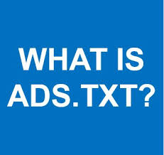 what is ads txt and why is it a hot topic right now
