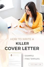 How To Write A Killer Cover Letter Example Free Template