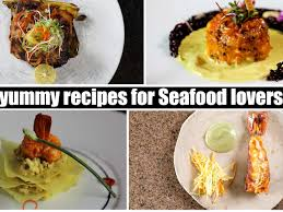 yummy recipes for Seafood lovers ...