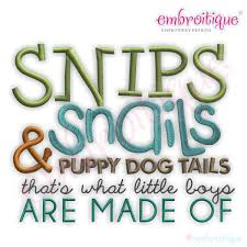 snips snails and puppy dog tails that s what little boys are made of embroidery design
