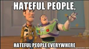 Hateful People, hateful people everywhere - Buzz and woody | Meme ... via Relatably.com