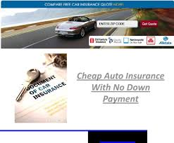 autoinsuranceguides com auto insurance with no down payment the insurance market is a heady collection of a huge number of comp