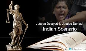 access of poor and delays in justice campaign for judicial  justice delayed is justice denied in