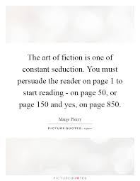 The Art Of Seduction Quotes Enchanting The Art Of Fiction Is One Of Constant Seduction You Must