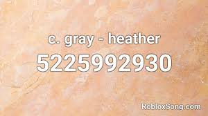 Furthermore, you get a full list of royale high codes. C Gray Heather Roblox Id Roblox Music Codes