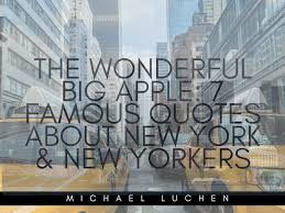 New York Quotes Fascinating The Wonderful Big Apple 48 Famous Quotes About New York New