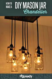 how to make chandelier at home how to make a mason jar chandelier chandelier pictures home
