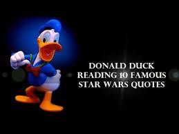 Famous Star Wars Quotes Best Donald Duck Voice Reading 48 Famous Star Wars Quotes YouTube