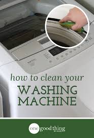 Cleaning Front Load Washing Machine How To Clean Your Top Loading Washing Machine One Good Thing By