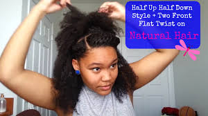 Natural Hairstyles Ponytails Half Up Half Down Ponytail With Two Front Flat Twist Tutorial On