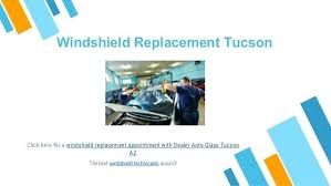 auto glass tucson az 3 windshield replacement here for a windshield replacement appointment with dealer auto glass tucson az