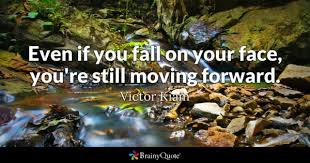 quotes on moving forward moving forward quotes brainyquote