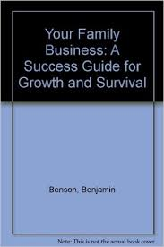 your family business a success guide for growth and survival