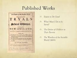 cotton mather and the m witch trials born in in boston  published works essays to do good what must i do to be saved