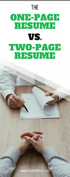 The One Page Resume Vs The Two Page Resume Cleverism