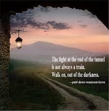 Quotes About Light At End Of Tunnel Light At The End Of The Tunnel Words Are All I Have