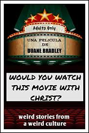 Would You Watch This Movie With Christ? eBook: Bradley, Duane: Amazon.in:  Kindle Store