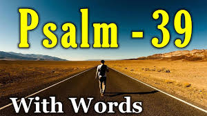 Psalm 39 Prayer For Wisdom And Forgiveness With Words Kjv